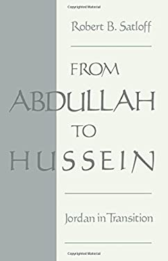 From Abdullah to Hussein: Jordan in Transition 9780195080278