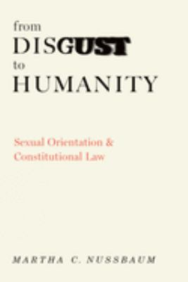 From Disgust to Humanity: Sexual Orientation and Constitutional Law 9780195305319
