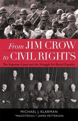 From Jim Crow to Civil Rights: The Supreme Court and the Struggle for Racial Equality 9780195129038