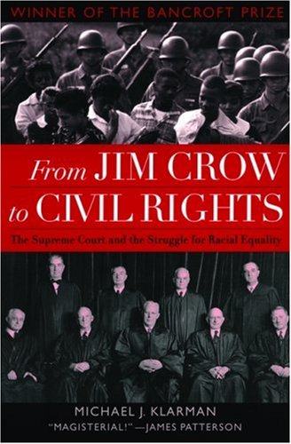 From Jim Crow to Civil Rights: The Supreme Court and the Struggle for Racial Equality 9780195310184