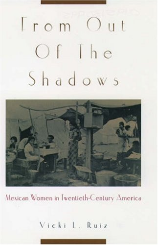 From Out of the Shadows: Mexican Women in Twentieth-Century America 9780195130997