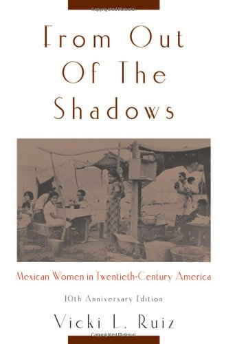 From Out of the Shadows: Mexican Women in Twentieth-Century America 9780195374773