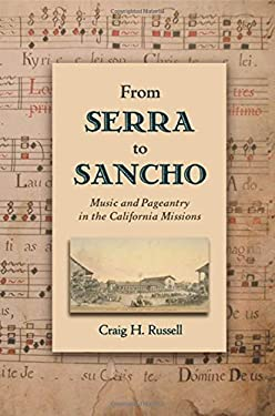 From Serra to Sancho: Music and Pageantry in the California Missions 9780195343274