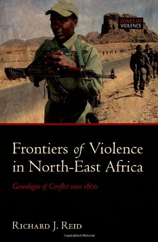 Frontiers of Violence in North-East Africa: Genealogies of Conflict Since C.1800 9780199211883