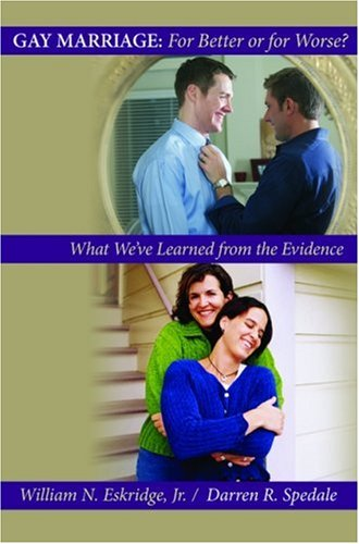 Gay Marriage: For Better or for Worse?: What We've Learned from the Evidence 9780195187519