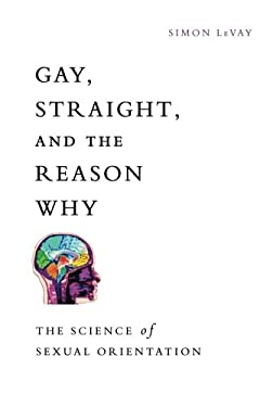 Gay, Straight, and the Reason Why: The Science of Sexual Orientation 9780199931583