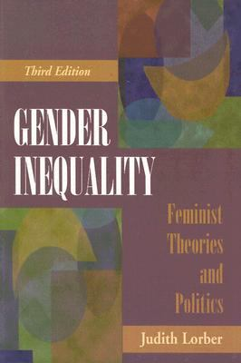 Gender Inequality: Feminist Theories and Politics 9780195330519
