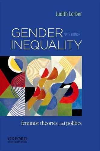 Gender Inequality: Feminist Theories and Politics 9780199859085
