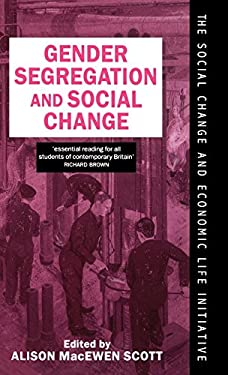 Gender Segregation and Social Change: Men and Women in Changing Labour Markets