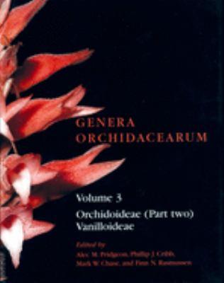 Genera Orchidacearum: Volume 3: Orchidoideae (Part 2), Vanilloideae