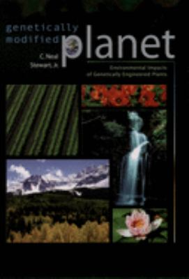 Genetically Modified Planet: Environmental Impacts of Genetically Engineered Plants 9780195157451