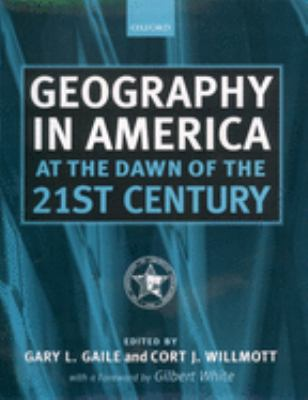 Geography in America at the Dawn of the 21st Century 9780198233923