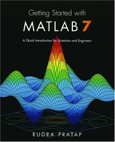 Getting Started with MATLAB 7: A Quick Introduction for Scientists and Engineers 9780195179378