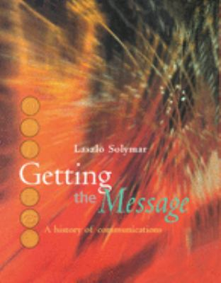 Getting the Message: A History of Communications 9780198503330