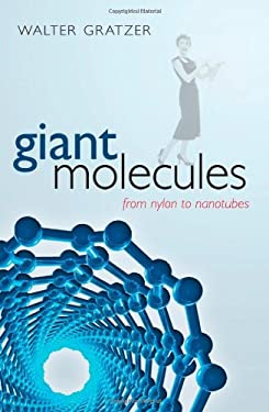 Giant Molecules: From Nylon to Nanotubes 9780199550029