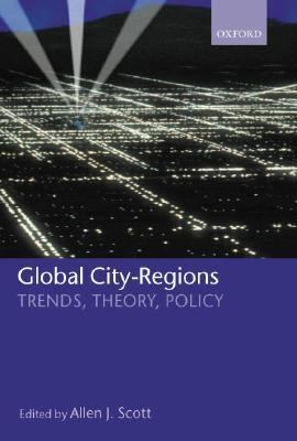 Global City-Regions ' Trends, Theory, Policy ' 9780198297994