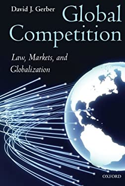 Global Competition: Law, Markets, and Globalization 9780199652006