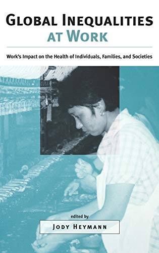 Global Inequalities at Work: Work's Impact on the Health of Individuals, Families, and Societies 9780195150865