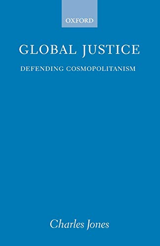 Global Justice: Defending Cosmopolitanism 9780199242221
