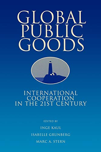 Global Public Goods: International Cooperation in the 21st Century 9780195130522