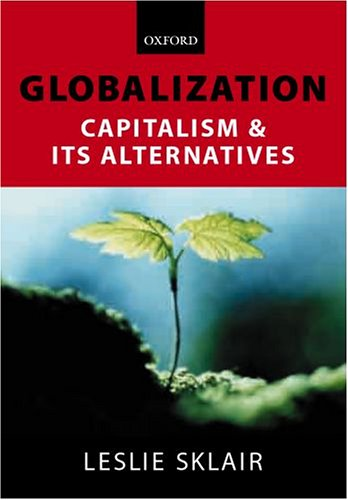 Globalization: Capatalism and Its Alternatives 9780199247448