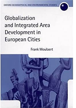 Globalization and Integrated Area Development in European Cities 9780199241132