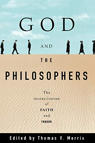 God and the Philosophers: The Reconciliation of Faith and Reason 9780195101195