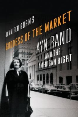Goddess of the Market: Ayn Rand and the American Right 9780195324877