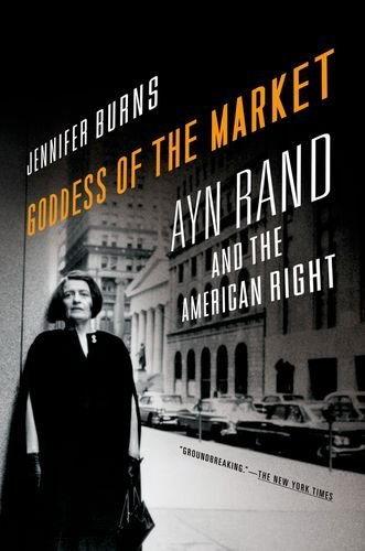 Goddess of the Market: Ayn Rand and the American Right 9780199832484