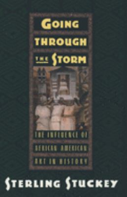 Going Through the Storm: The Influence of African American Art in History 9780195086041
