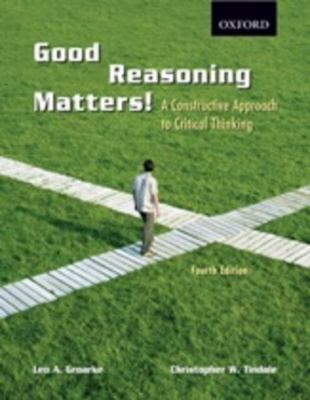 Good Reasoning Matters!: A Constructive Approach to Critical Thinking 9780195425413