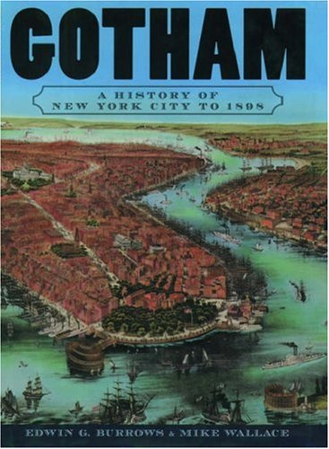 Gotham: A History of New York City to 1898 9780195140491