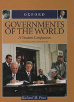 Governments of the World: A Student Companion 3-Volume Set: Volume 1: Aden--Imperialism; Volume 2: India--Seychelles; Volume 3: Sierra Leone--Zi