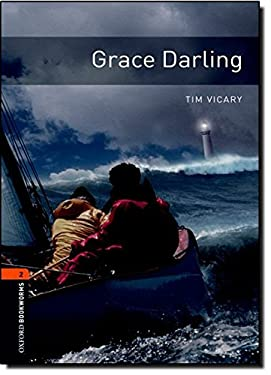 Oxford Bookworms Library: Grace Darling: Level 2: 700-Word Vocabulary 9780194790611