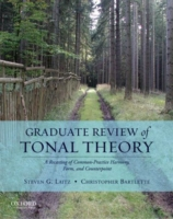 Graduate Review of Tonal Theory: A Recasting of Common-Practice Harmony, Form, and Counterpoint [With CD (Audio)] 9780195376982