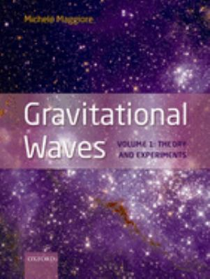 Gravitational Waves, Volume 1: Theory and Experiments 9780198570745