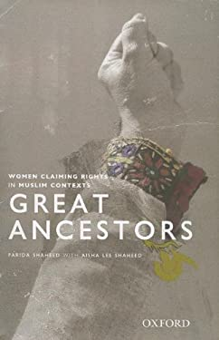 Great Ancestors: Women Asserting Rights in Muslim Contexts 9780195476361