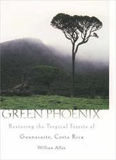 Green Phoenix: Restoring the Tropical Forests of Guanacaste, Costa Rica 537581