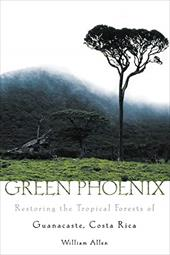 Green Phoenix: Restoring the Tropical Forests of Guanacaste, Costa Rica 542335