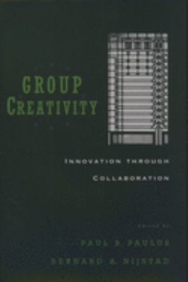 Group Creativity: Innovation Through Collaboration 9780195147308
