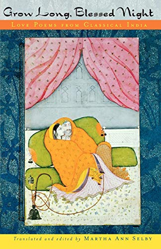 Grow Long, Blessed Night: Love Poems from Classical India 9780195127348
