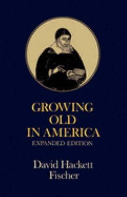 Growing Old in America: The Bland-Lee Lectures Delivered at Clark University 9780195023664