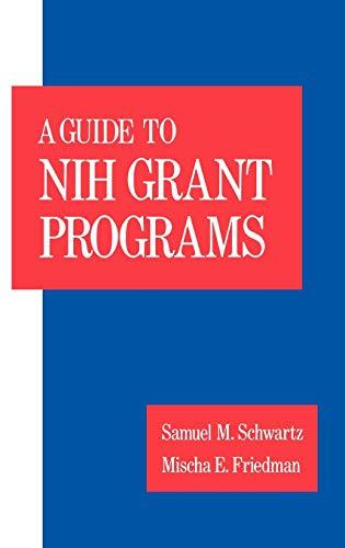 Guide to Nih Grant Programs 9780195069341