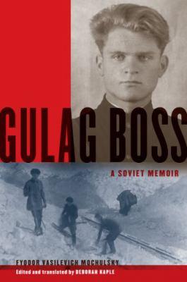 Gulag Boss: A Soviet Memoir 9780199742660