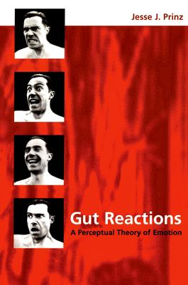 Gut Reactions: A Perceptual Theory of Emotion 9780195309362