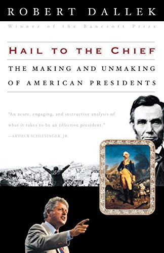 Hail to the Chief: The Making and Unmaking of American Presidents 9780195145823