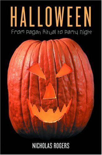 Halloween: From Pagan Ritual to Party Night 9780195146912