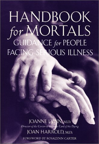 Handbook for Mortals: Guidance for People Facing Serious Illness 9780195146011