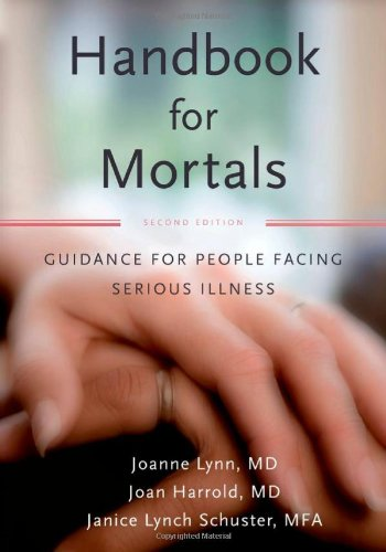 Handbook for Mortals: Guidance for People Facing Serious Illness 9780199744565