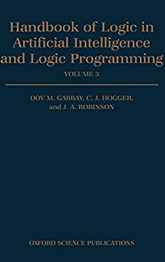 Handbook of Logic in Artificial Intelligence and Logic Programming: Volume 3: Nonmonotonic Reasoning and Uncertain Reasoning 9780198537472